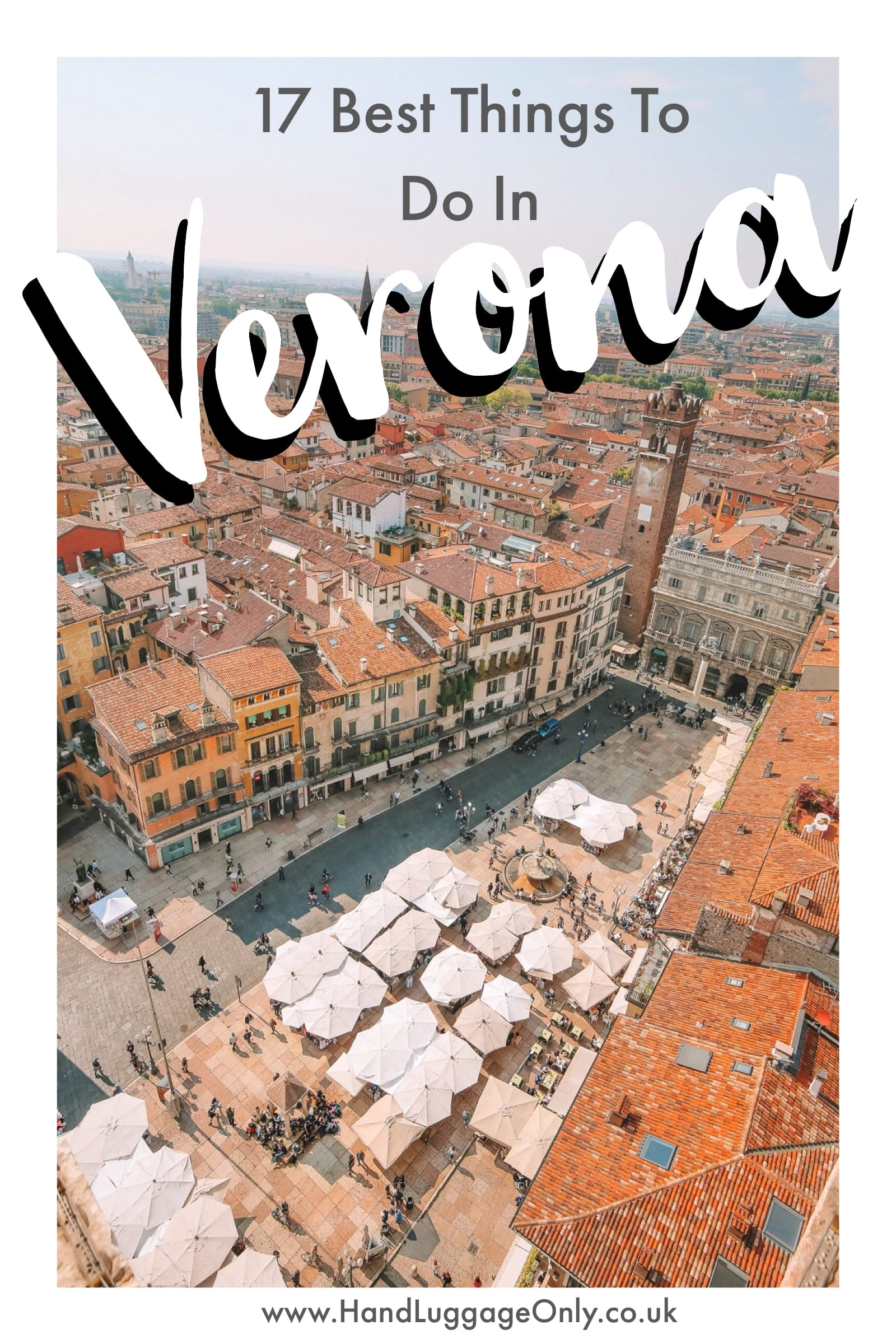 17 Best Things To Do In Verona, Italy